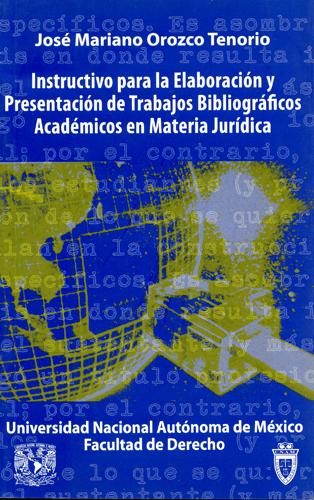 Instructivo para la elaboración y presentación de trabajos bibliográficos académicos en materia jurí