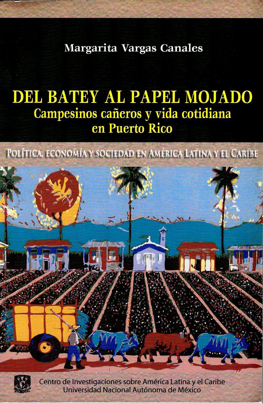 Del Betey al papel mojado. campesinos cañeros y vida cotidiana en Puerto Rico