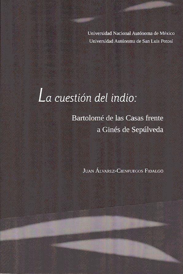 La cuestión del indio: Bartolomé de las Casas frente a Ginés de Sepúlveda.