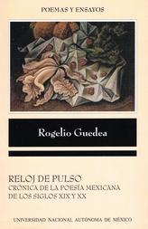 Reloj de pulso. Crónica de la poesía mexicana de los siglos XIX y XX