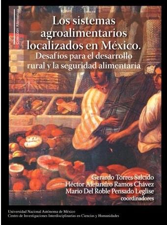 Sistemas agroalimentarios localizados en México. Desafíos para el desarrollo rural y la seguridad