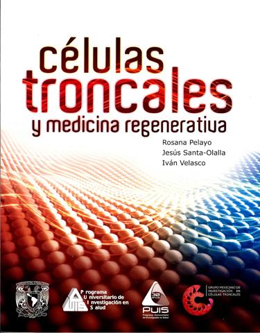 Células troncales y medicina regenerativa