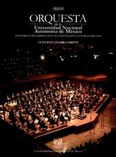 Orquesta de la Universidad Nacional Autónoma de México 1936-2006. Historia y desarrollo en el