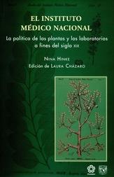 El Instituto Médico Nacional. La política de las plantas y laboratorios a fines del siglo XIX