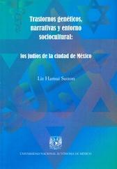 Trastornos genéticos, narrativas y entorno sociocultural. Los judíos de la Ciudad de México