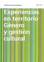 Experiencias en territorio. Género y gestión cultural