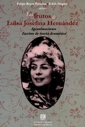 Los frutos de Luisa Josefina Hernández. Aproximaciones escritos de teoría dramática