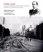 Pueblo y canto. La ciudad de Ángel de Campo, Micros y Tick-Tack. Homenaje en el centenario de su muerte