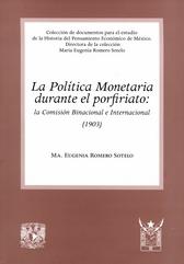 La política monetaria durante el porfiriato: la comisión binacional e internacional (1903)