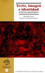 Texto. Imagen e identidad en la pintura maya prehispánica