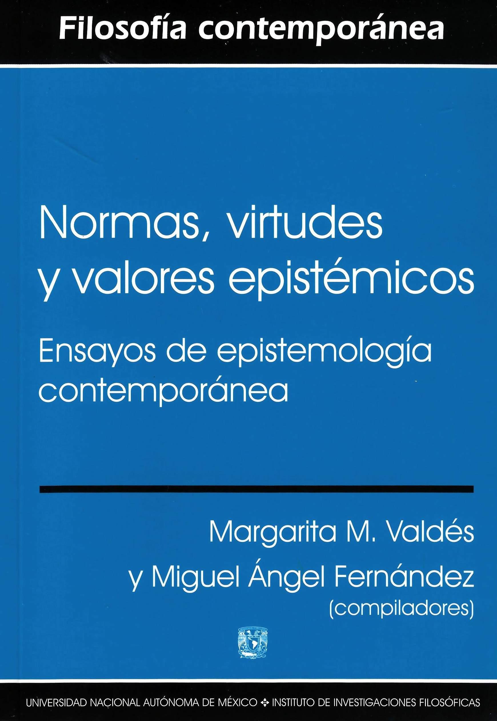 Normas, virtudes y valores epistémicos: ensayos de epitemología contemporánea