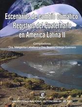 Escenarios de cambio climático: registros del cuaternario en América Latina II