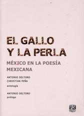 El gallo y la perla. México en la poesía mexicana