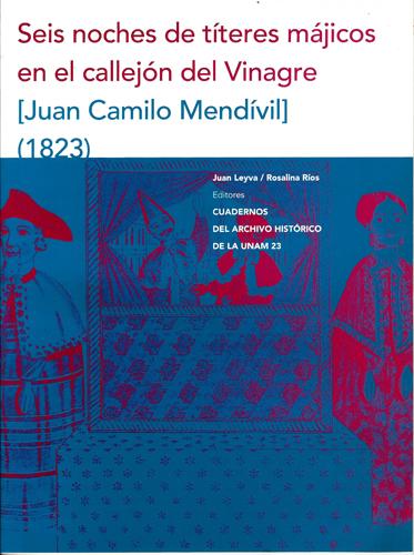 Seis noches de títeres májicos en el callejón del vinagre. Juan Camilo Mendívil