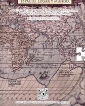 Espacio, lugar y mundo. El fundamento topológico de la modernidad y los orígenes de la mundialización