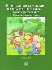 Estrategias para la promoción del desarrollo del lenguaje en niños preescolares. Manuales para profesionales y padres