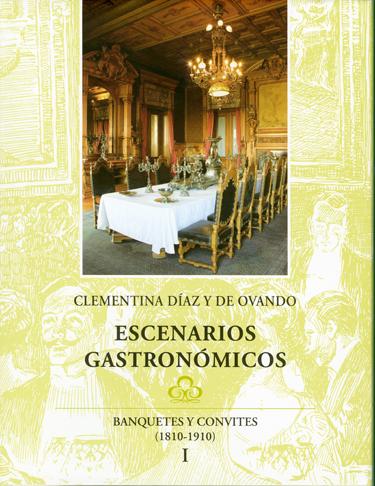 Escenarios gastronómicos. Banquetes y convites (181-191) Tomos I y II