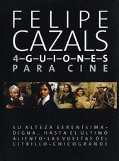 Felipe Cazals, 4 guiones para cine