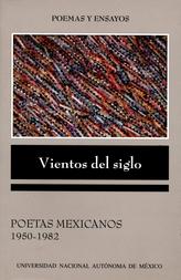 Vientos del siglo. Poetas mexicanos 1950-1982