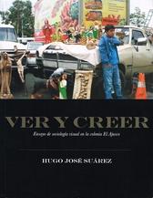 Ver y creer. Ensayo de sociología visual en la colonia el Ajusco México, D.F.