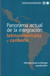 Panorama actual de la integración latinoamericana y caribeña