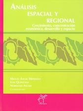 Análisis espacial y regional: crecimiento, concentración económica, desarrollo y espacio