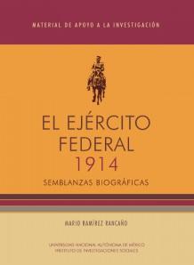 El ejército federal 1914. Semblanzas biográficas
