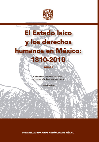 El estado laico y los derechos humanos en México: 1810-2010 Tomo. I