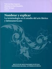 Nombrar y explicar. La terminología en el estudio del arte ibérico y latinoamericano