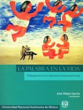 La palabra en la vida. Dialogismo en la narrativa mesoamericana
