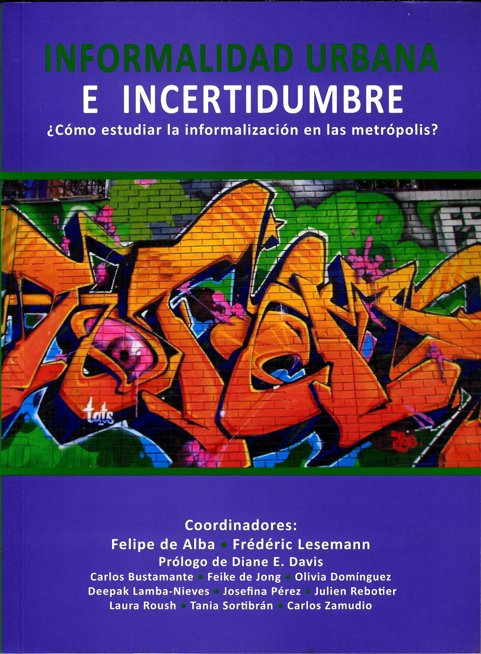 Informalidad urbana e incertidumbre ¿Cómo estudiar la informalización en las metrópolis?