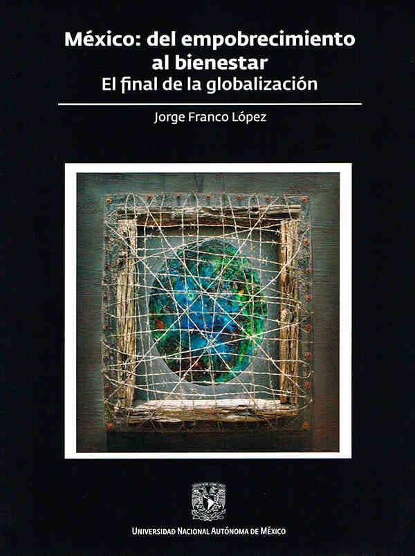 México: del empobrecimiento al bienestar. El final de la globalización