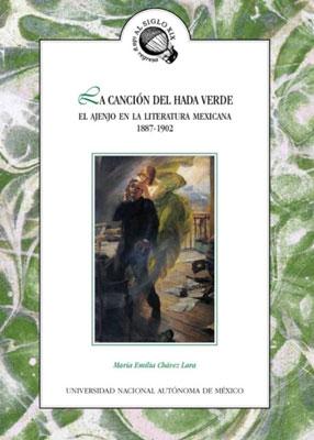 La canción del hada verde. El ajenjo en la literatura mexicana 1887-1902