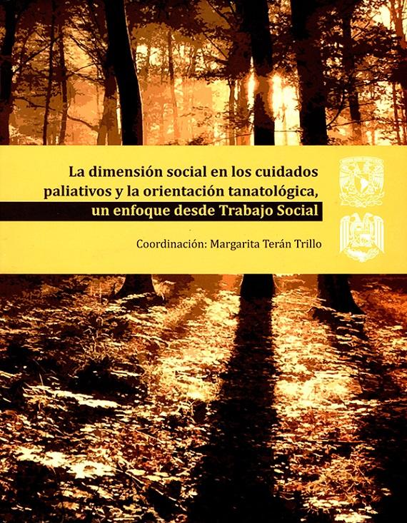 La dimensión social en los cuidados paliativos y la orientación tanatológica un enfoque desde