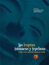 Las lenguas totonacas y tepehuas. Textos y otros materiales para su estudio