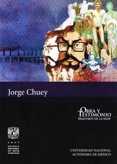 Jorge Chuey, Obra y testimonio