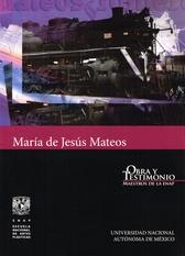 María de Jesús Mateos. Obra y testimonio maestros de la ENAP