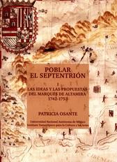 Poblar el septentrión I. Las ideas y las propuestas del Marqués de Altamira 1742-1753