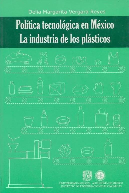 Política tecnológica en México. La industria de los plásticos