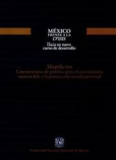 México frente a la crisis. Hacia un nuevo curso de desarrollo. Manifiesto. Lineamientos de política Hacia un nuevo curso de desarrollo