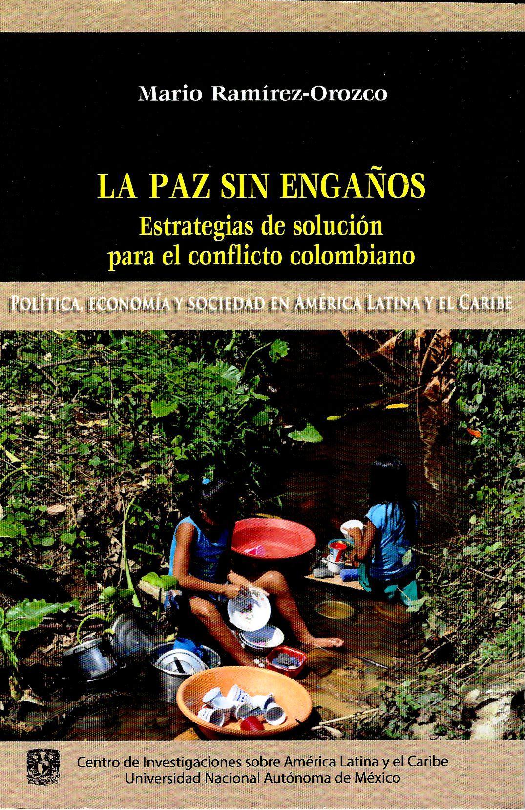 La paz sin engaños. Estrategias de solución para el conflicto colombiano