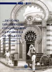…De cómo los libaneses conquistaron la península de Yucatán.