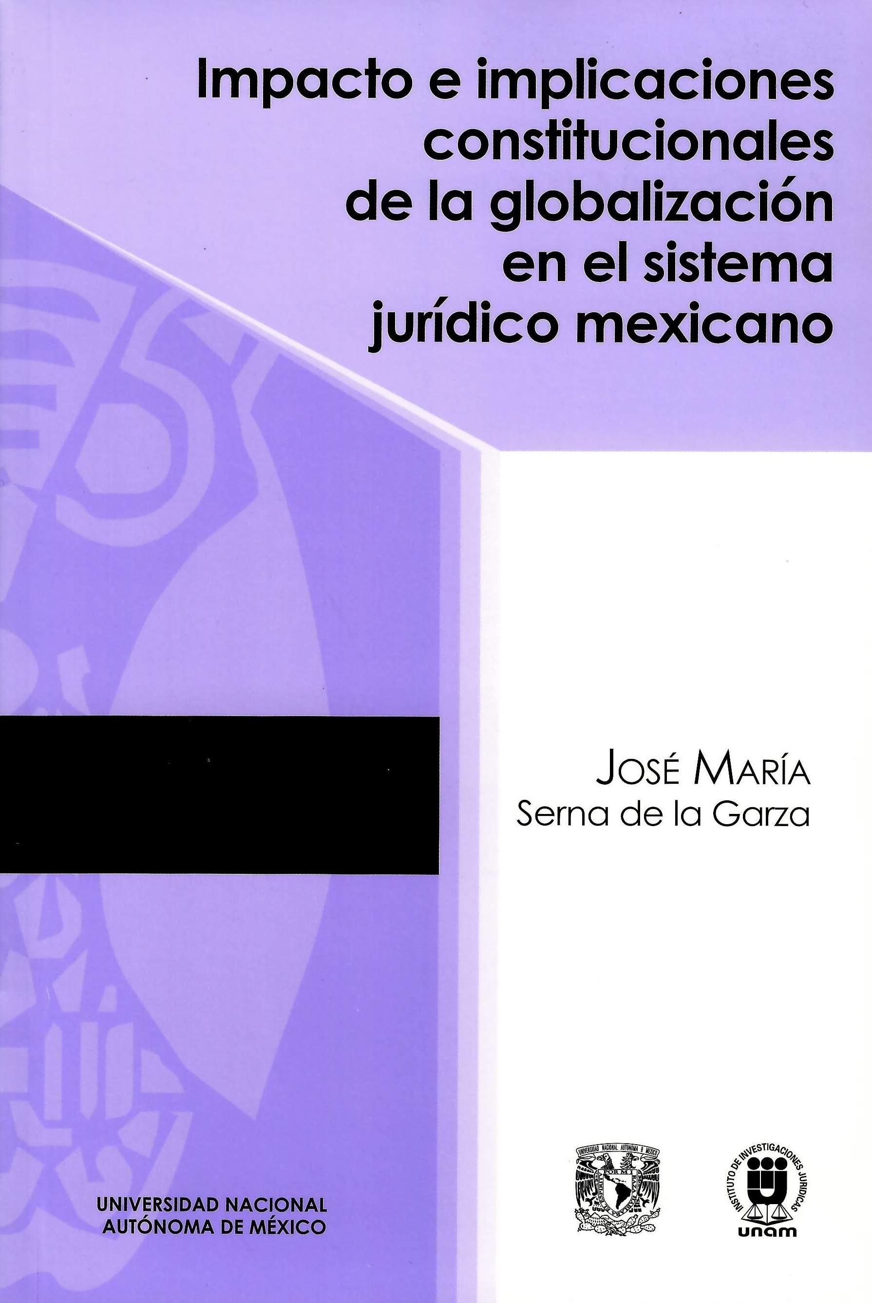 Impacto e implicaciones constitucionales de la globalización en el sistema jurídico mexicano