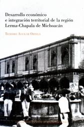 Desarrollo económico e integración territorial de la región Lerma-Chapala de Michoacán