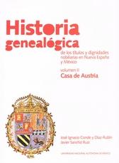 Historia genealógica de los títulos y dignidades nobiliares en Nueva España y México Vol. II. Casas de Austria (siglos XVI al XVII)