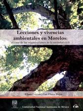 Lecciones y vivencias ambientales en Morelos. Las organizaciones de la sociedad civil