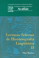 Lecturas selectas de historiografía lingüística II