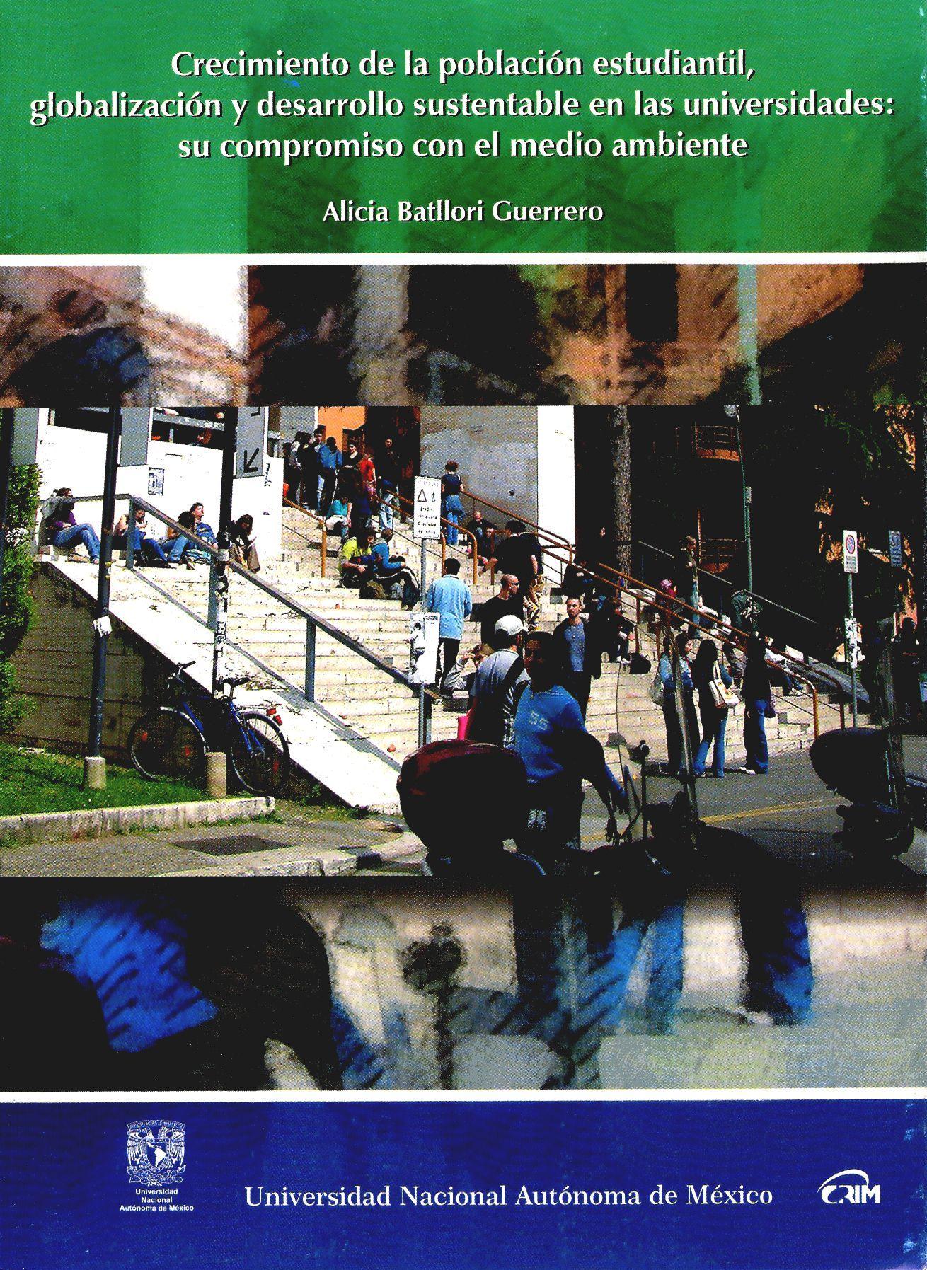 Crecimiento de la población estudiantil, globalización y desarrollo sustentable en las universidades: su compromiso con el medio ambiente