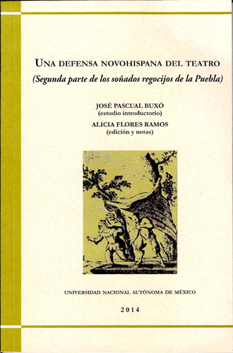Una defensa novohispana del teatro (segunda parte de los soñados regocijos de la Puebla)