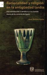 Racionalidad y religión en la antigüedad tardía Una introducción a Jámblico ya su tratado Acerca de los ministerios de Egipto